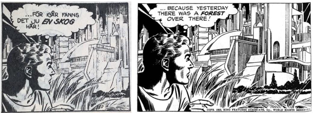 Redigering i serietidningar har gjort att bilden har kapats från höger