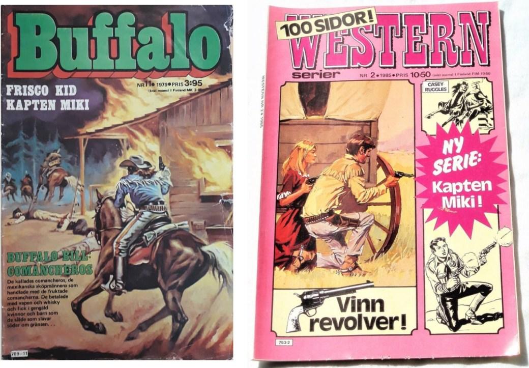 Kapten Miki gick i Buffalo och Western-serier