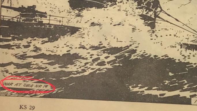 I Kommandoserien nr 19 (1964) är det uppenbart att innehållet kommer från War at Sea Picture Library nr 19 från Fleetway Publications. Koden som avslöjar krigsserien är War at Sea nr 19.