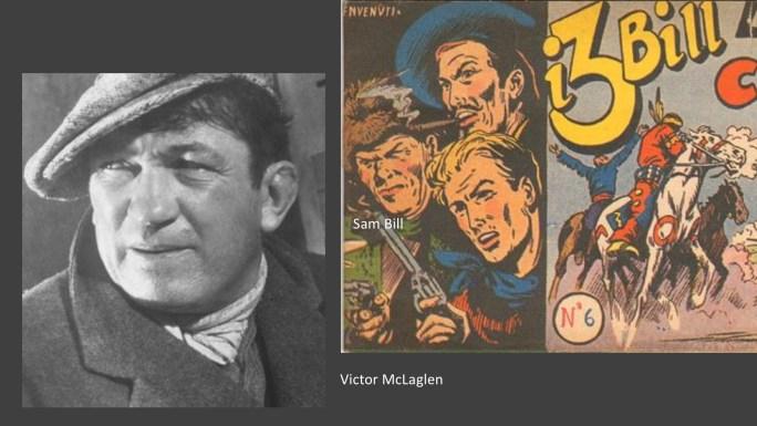 Sam Bill har lånat drag av Victor McLaglen som är en av filmstjärnor i serierna