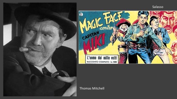 Thomas Mitchell är en filmstjärna som liknar Salasso