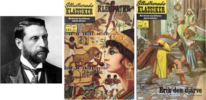 Fotografi av H. Rider Haggard c:a 1902, och omslag till Illustrerade klassiker 131 och 228. ©IK/Gilberton