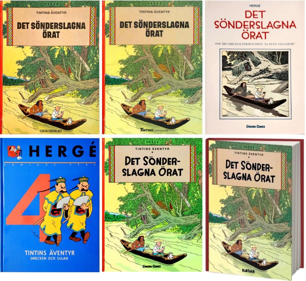 Det sönderslagna örat har utkommit som seriealbum i flera editioner. ©Bonniers/Carlsen/Kartago/Cobolt/Nordisk bok