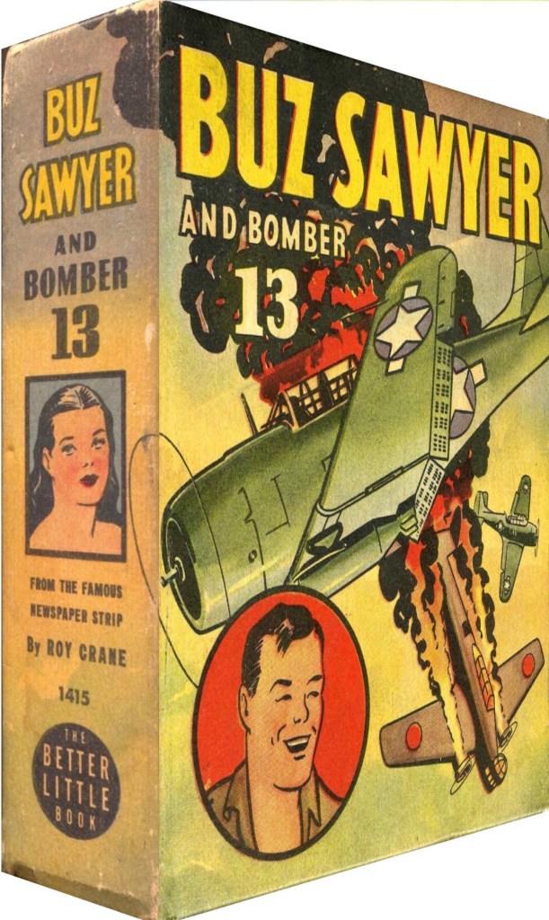 Serien har också blivit adapterad till en Better Little Book, Buz Sawyer and Bomber 13. ©< Whitman