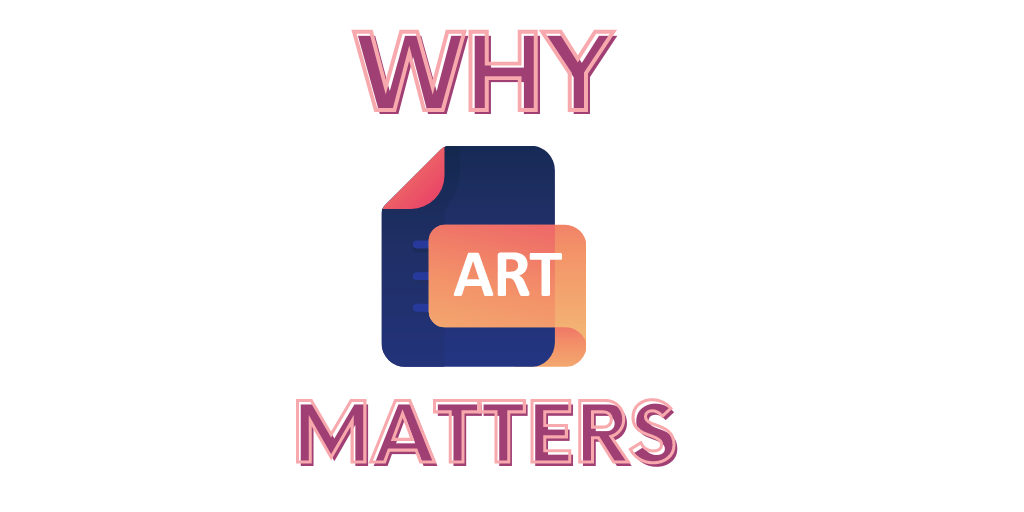 Why Art Matters
