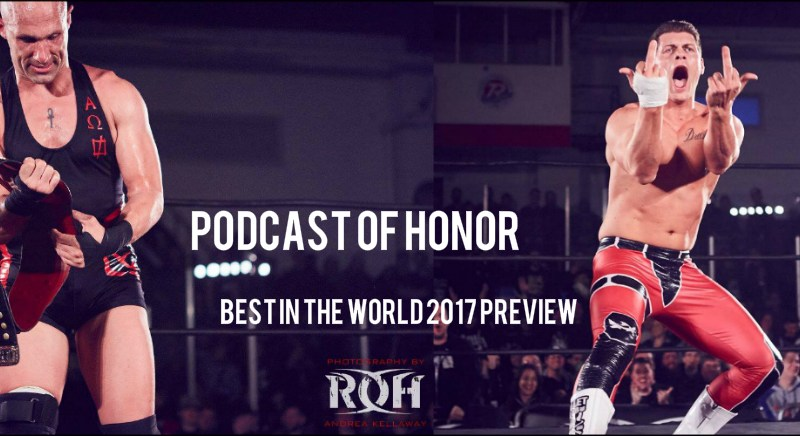 Podcast of Honor 06/18/17 Best in the World 2017 Preview
