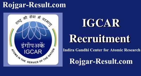 IGCAR Recruitment IGCAR Vacancy Indira Gandhi Center for Atomic Research Recruitment