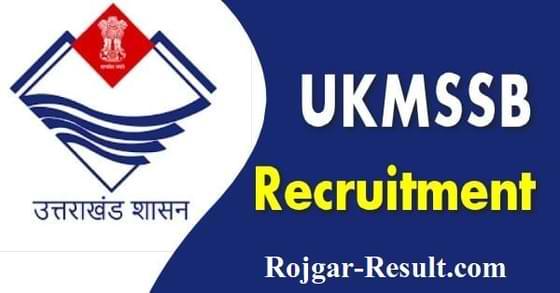 UKMSSB Recruitment UKMSSB Vacancy UKMSSB Govt Jobs