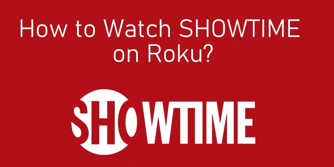 How to add SHOWTIME on Roku [Complete Guide]