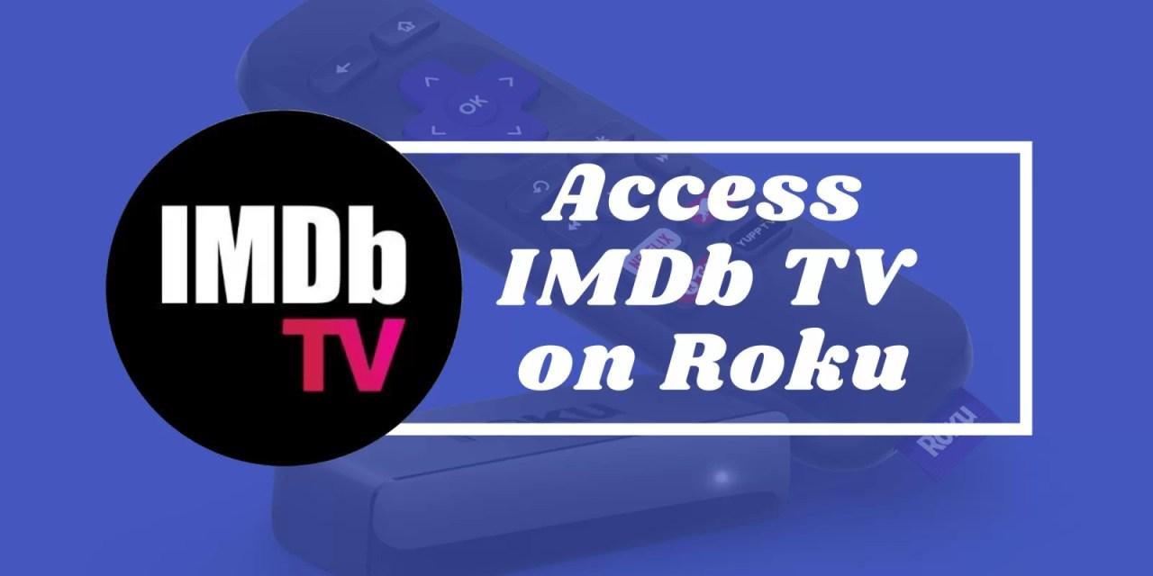 How to Watch IMDb TV on Roku? [2 Easy Methods]
