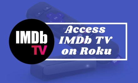 How to Watch IMDb TV on Roku? [2 Easy Methods]