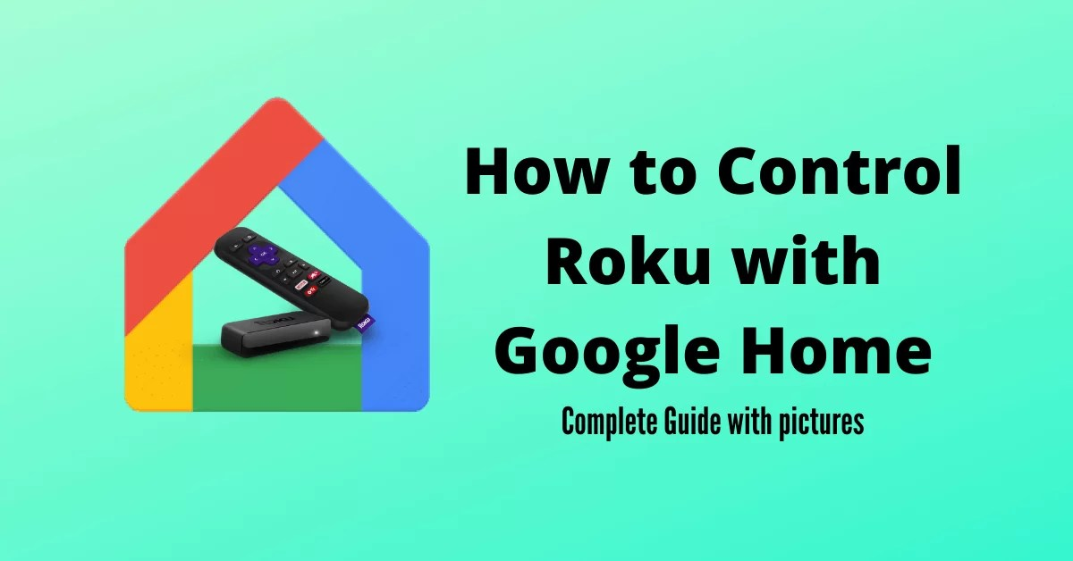 How to Control Roku Using Google Home