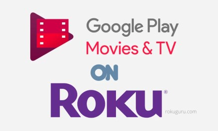 How to Install Google Play Movies & TV on Roku