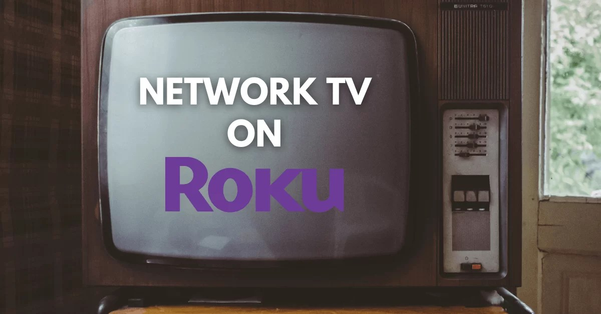 How to Watch Network TV on Roku [Live TV Channels]