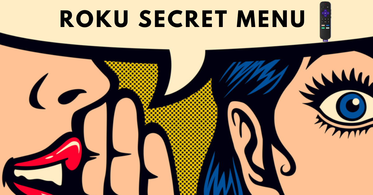 How to Access and Use Roku Secret Menu
