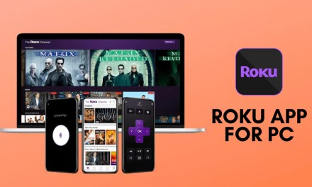 Roku App For PC – Control your Roku Device with PC