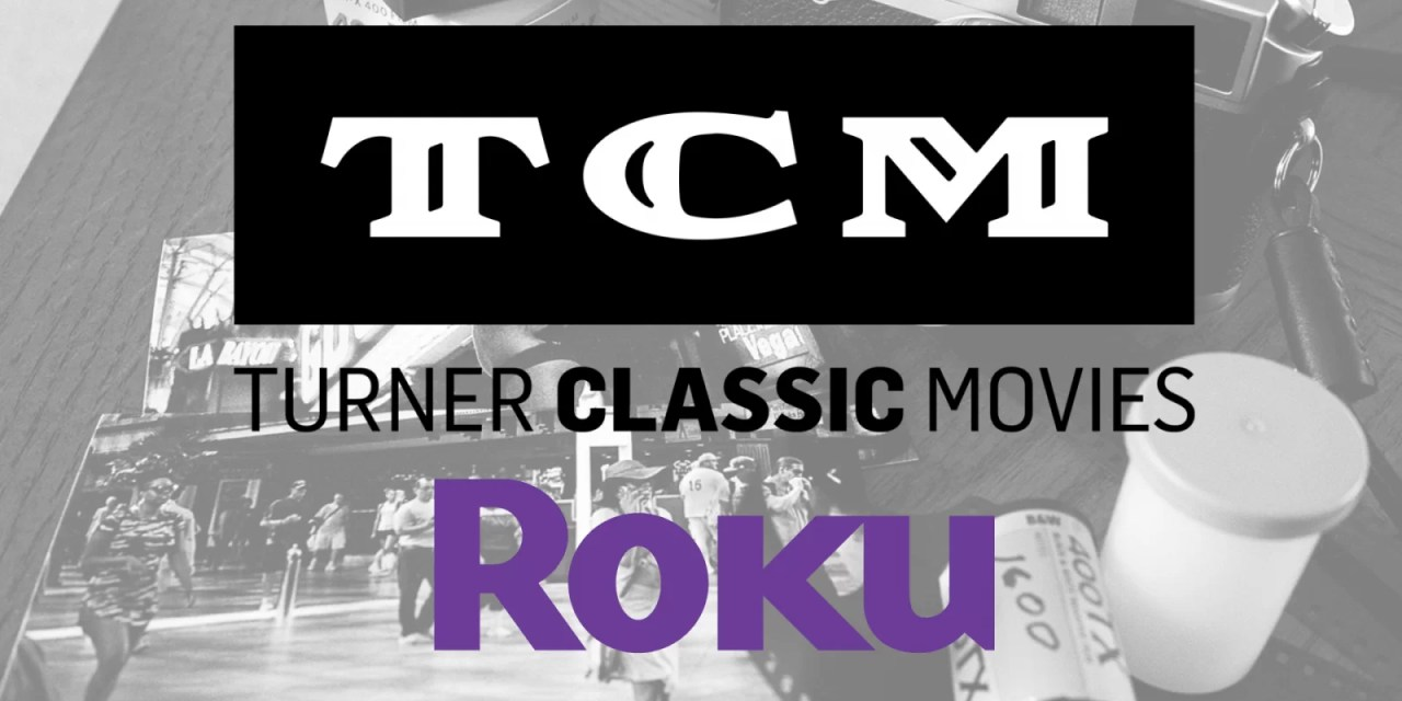 TCM on Roku –  Watch Classic Movies on Roku for Free