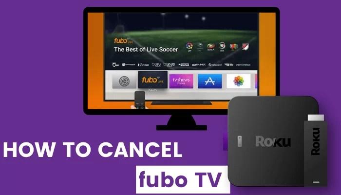 How to Cancel fuboTV Subscription on Roku