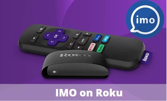 How to Get and Use IMO on Roku Device/TV