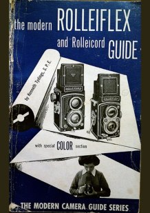 The modern Rolleiflex and Rolleicord Guide
