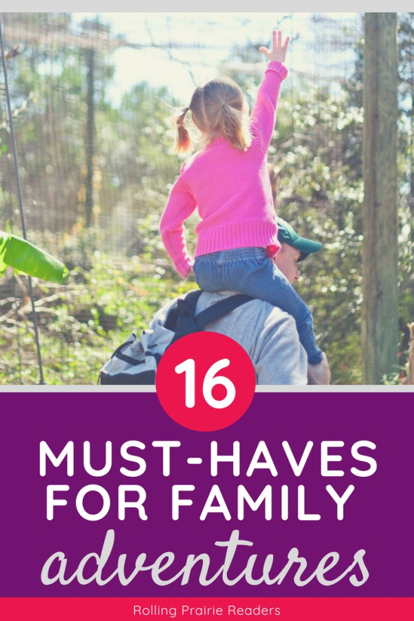 Young girl on dad's shoulders with text: 16 Must-Haves for Family Adventures
