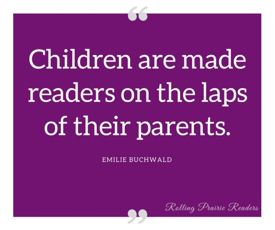 """""""Children are made readers on the laps of their parents."""" 