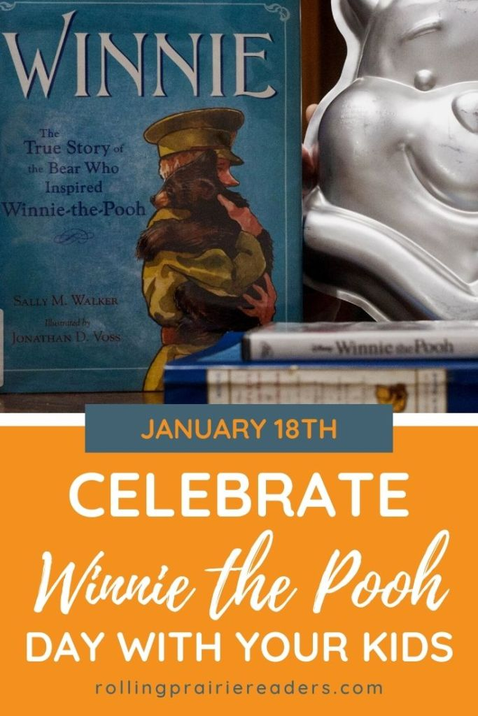 Winnie the Pooh Day is January 18th!