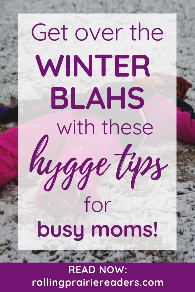 Get over the winter blahs with these hygge tips for busy moms!
