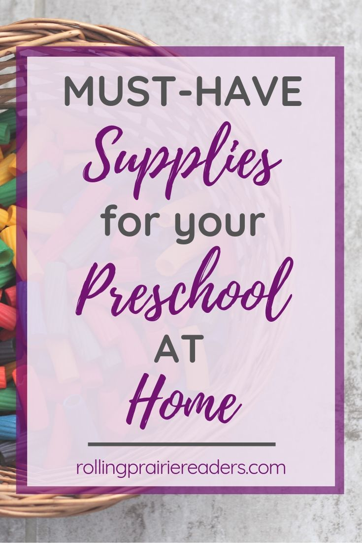 Must-Have Supplies for Your Preschool at Home