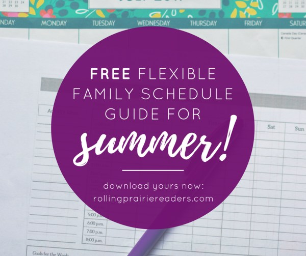 Get our FREE Flexible Family Schedule Guide for Summer at rollingprairiereaders.com!
