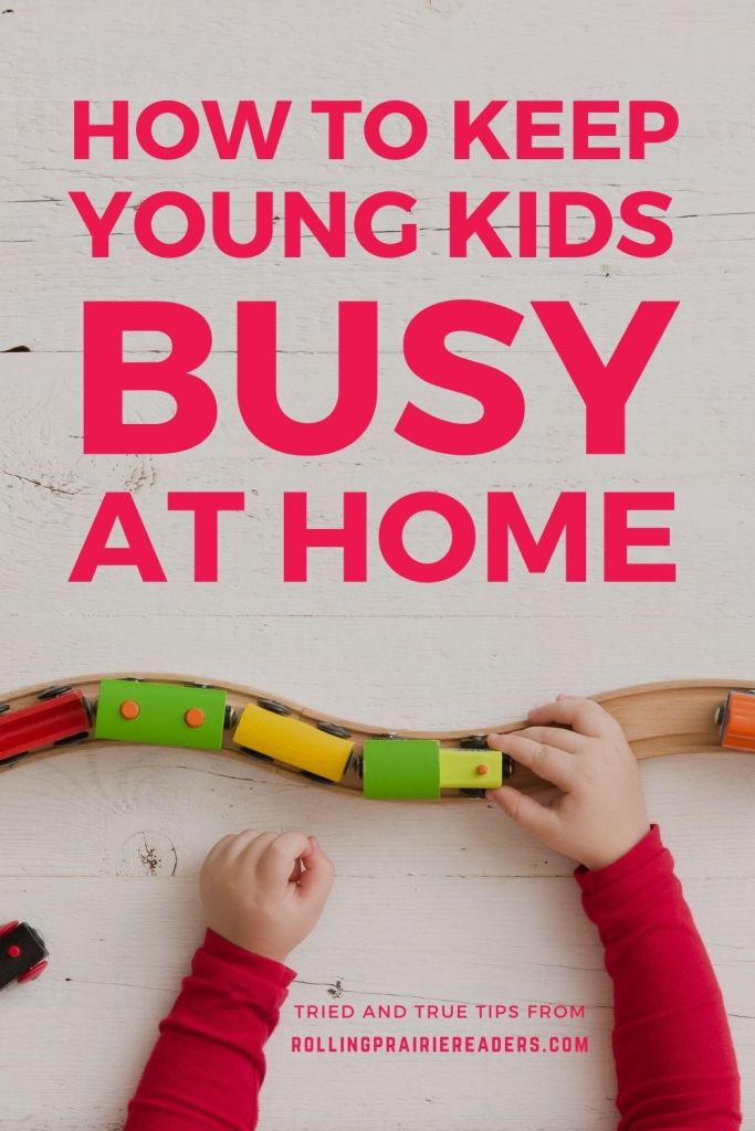 How to Keep Young Kids Busy at Home