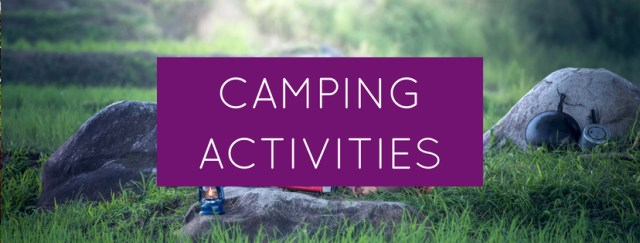 40 Camping Activities for Toddlers and Preschoolers