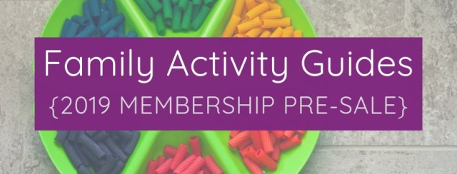 Family Activity Guides   2019 Pre-Sale