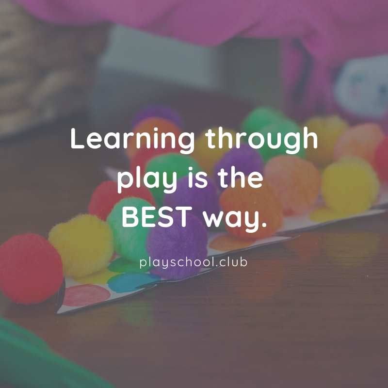 Learning through play is the best way!