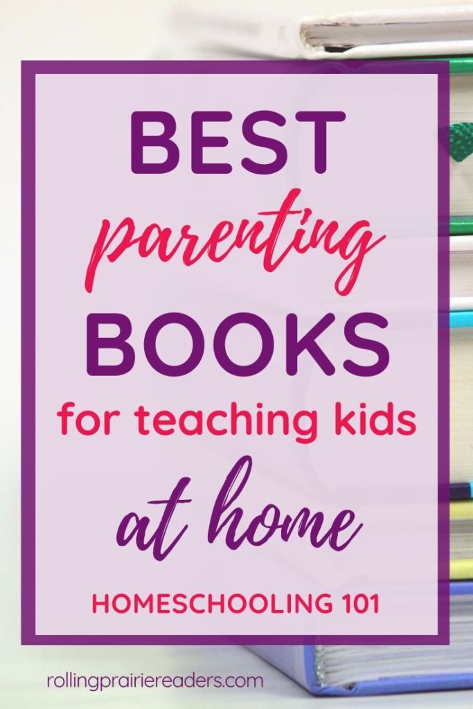 Best Parenting Books for Teaching Kids at Home