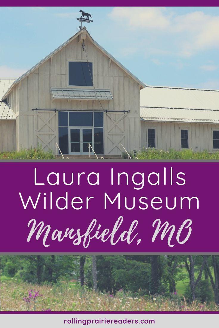 Laura Ingalls Wilder | Mansfield, Missouri