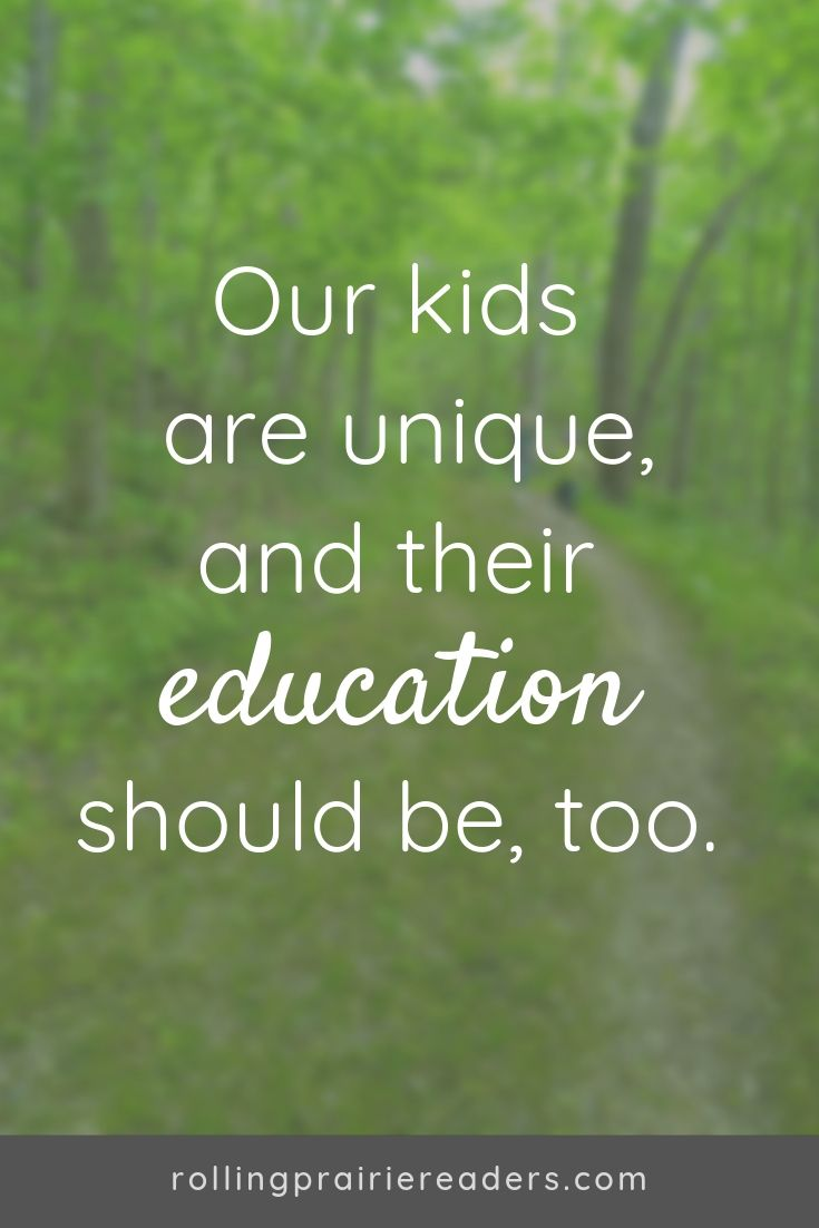 Quote: Our kids are unique, and their education should be, too.
