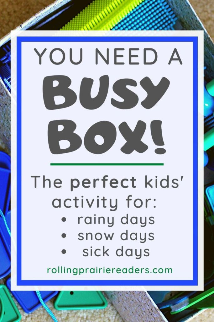 You need a busy box!