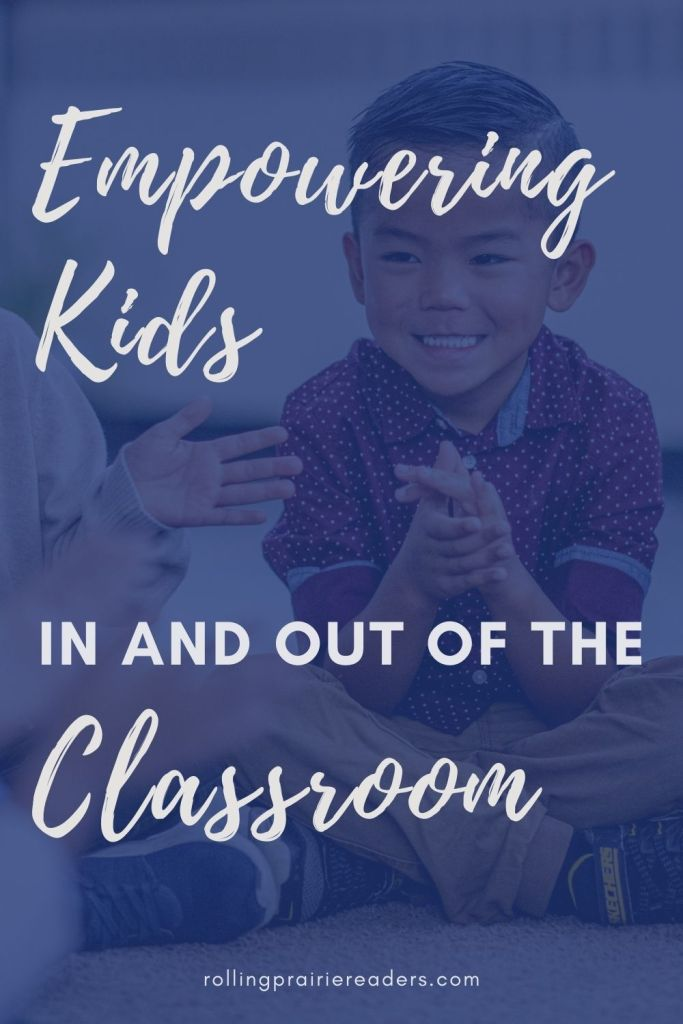 Empowering Kids In and Out of the Classroom