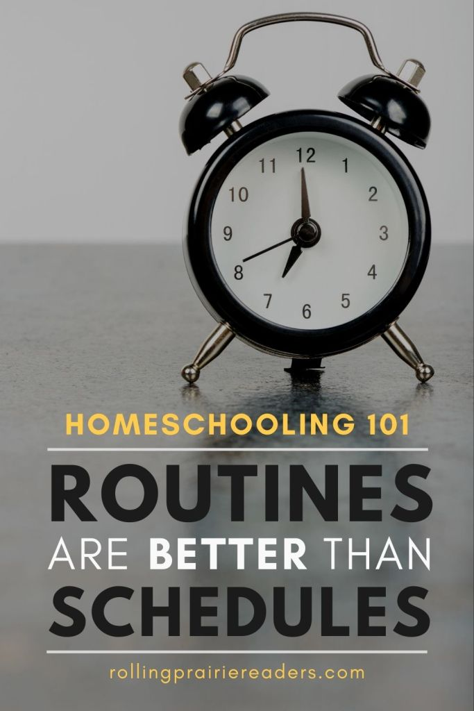 Homeschool Routines are Better than Schedules