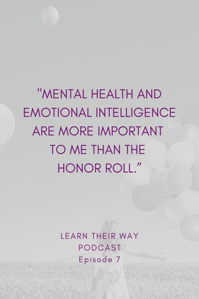 Image Quote: Mental health and emotional intelligence are more important to me than the honor roll.