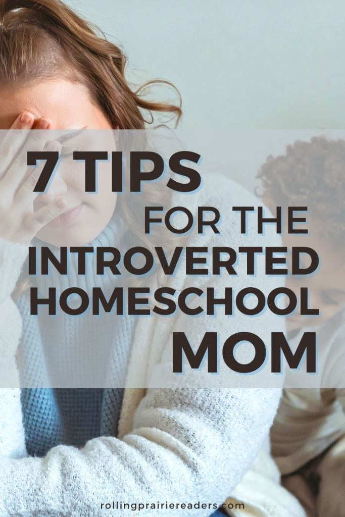 7 Tips for the Introverted Homeschool Mom