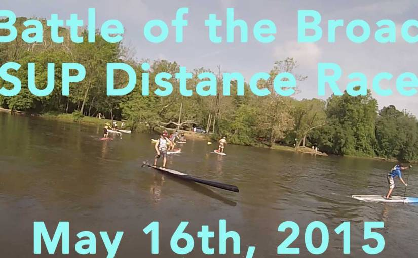 Battle of the Broad Distance SUP Race May 16th 2015