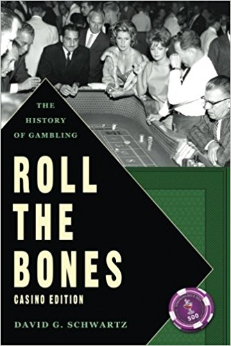 Roll the Bones: The History of Gambling