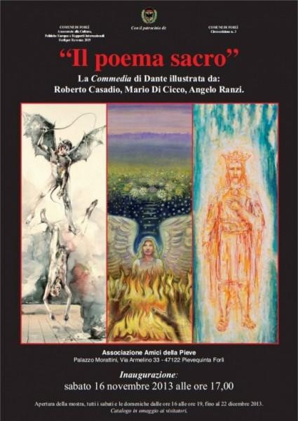 """SI APRE A PALAZZO MORATTINI MONSIGNANI LA MOSTRA """"IL POEMA SACRO"""" – LA COMMEDIA DI DANTE ILLUSTRATA DAI TRE PITTORI: ROBERTO CASADIO, MARIO DI CICCO, ANGELO RANZI. Articolo di Rosetta Savelli https://romagnapost.it/blog/2013/10/23/storia-e-storie/si-apre-a-palazzo-morattini-monsignani-la-mostra-il-poema-sacro-la-commedia-di-dante-illustrata-dai-tre-pittori-roberto-casadio-mario-di-cicco-angelo-ranzi-articolo-di-rosetta/"""