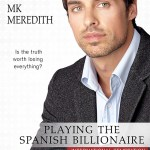 Playing the Spanish Billionaire ~ April 24th!