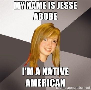 My Name Is Jesse Abobe I'm a Native American