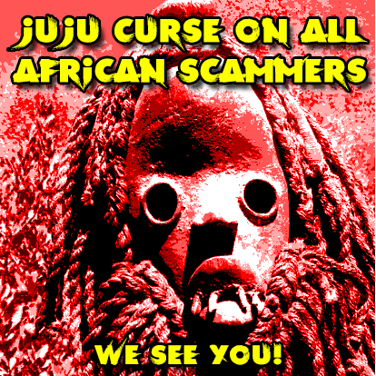 The West African JuJu Curse On All Scammers From Africa