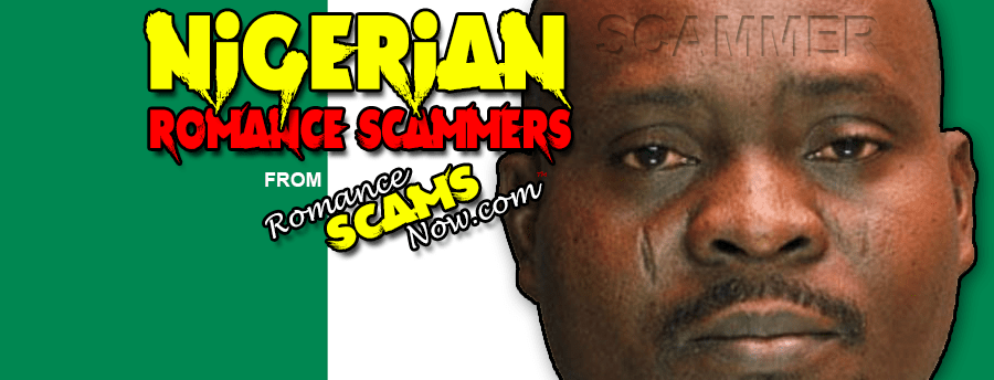Nigerian Romance Scammers Page by Romance Scams Now™