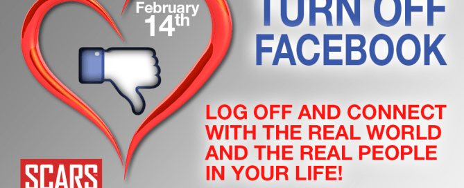 TURN OFF FACEBOOK ON 2/14 LOG OFF AND CONNECT WITH THE REAL WORLD AND THE REAL PEOPLE IN YOUR LIFE!